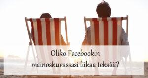 Oliko Facebookin mainoskuvassasi liikaa tekstiä?