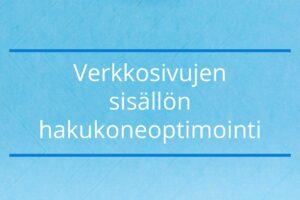 Read more about the article Verkkosivujen sisällön hakukoneoptimointi
